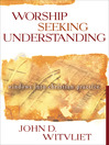 Worship Seeking Understanding (eBook): Windows into Christian Practice
